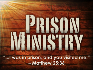 """I was in prison, and you visited me."" Matthew 25:36"