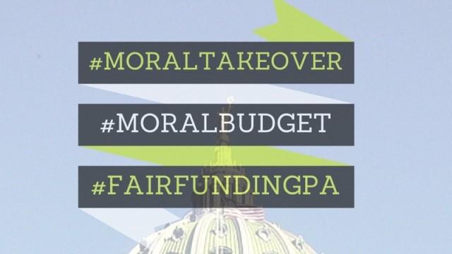 #moraltakeover, #moralbudget, #fairfundingpa, join us June 20!