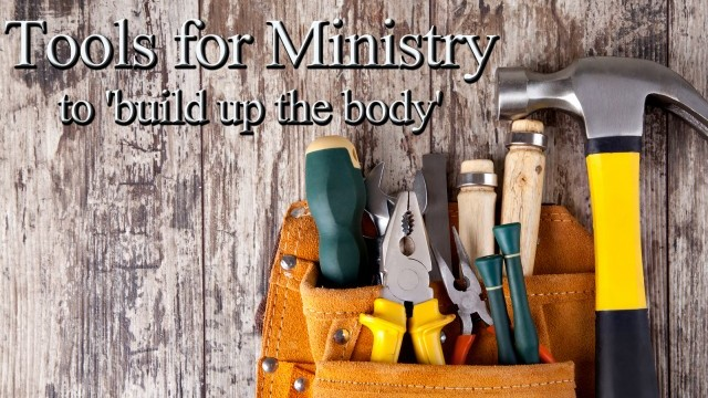 Tools for Ministry to 'build up the body'