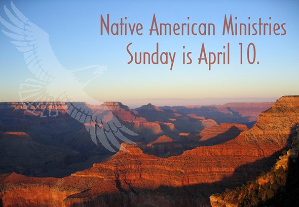 Celebrate and give on Native American Ministries Sunday!