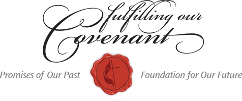 Fulfilling our Covenant: Promises of Our Past, Foundation for Our Future